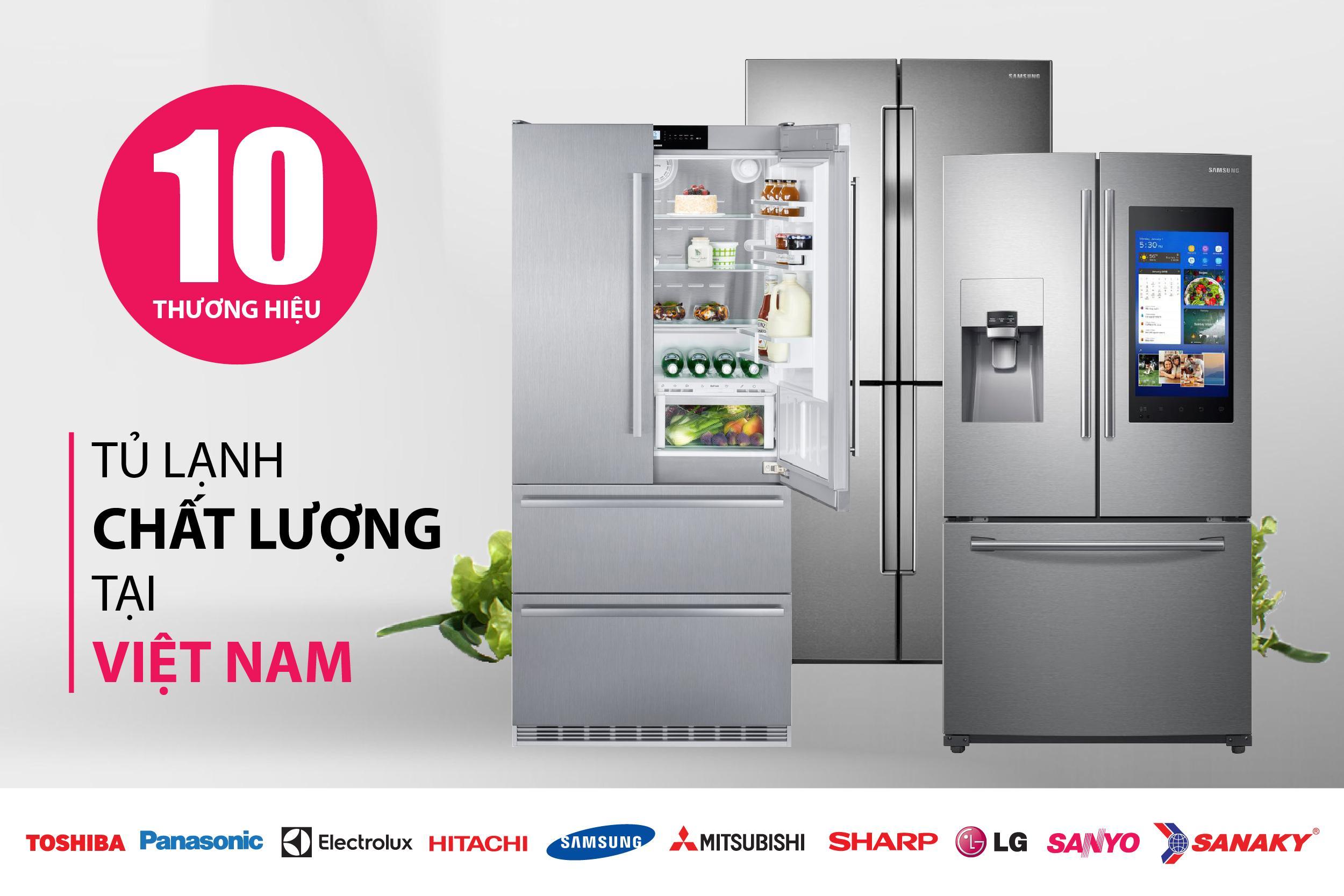 top 10 thương hiệu tủ lạnh chất lượng tại việt nam